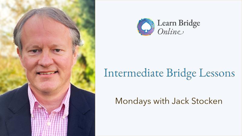 Intermediate online bridge lessons with Jack Stocken at Learn Bridge Online