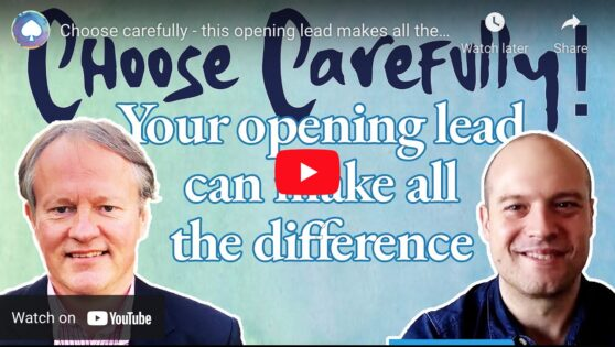 Choose carefully – your opening lead makes all the difference