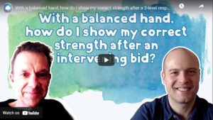 With a balanced hand, how do I show my correct strength after a 2-level response?