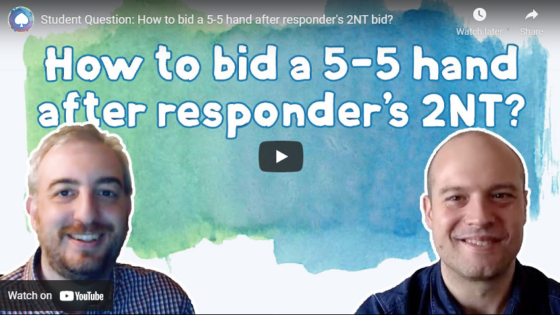 Student Question: How to bid a 5-5 hand after responder's 2NT bid?