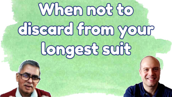 When not to discard from your longest suit